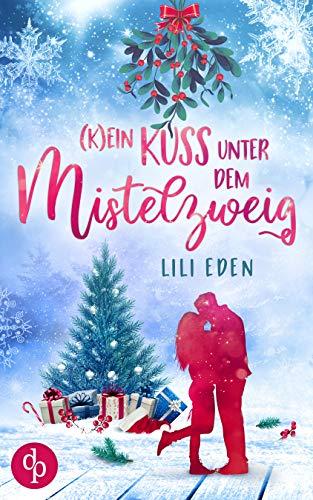 Buchseite und Rezensionen zu '(K)ein Kuss unter dem Mistelzweig' von Lili Eden