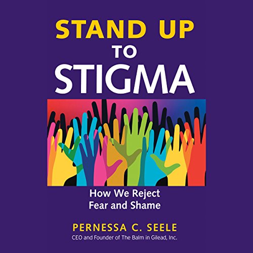 Stand Up to Stigma: How We Reject Fear and Shame audiobook cover art