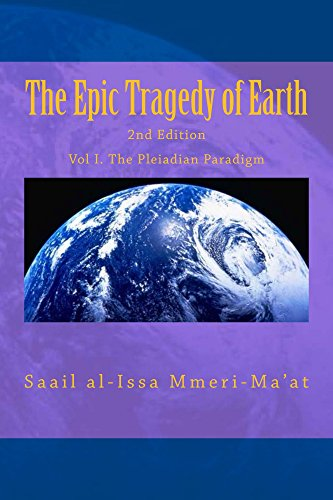 The Epic Tragedy of Earth: Anunnaki Occupation - A Terran Paradigm Shift (The Pleiadian Paradigm Book 1)
