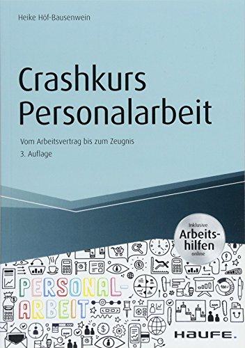 Crashkurs Personalarbeit - inkl. Arbeitshilfen online: Vom Arbeitsvertrag bis zum Zeugnis (Haufe Fachbuch)