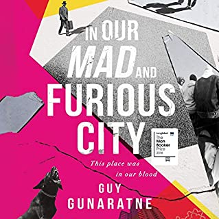 In Our Mad and Furious City                   By:                                                                                                                                 Guy Gunaratne                               Narrated by:                                                                                                                                 Ben Bailey Smith,                                                                                        Lou Marie Kerr                      Length: 6 hrs and 45 mins     62 ratings     Overall 4.3