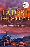 """Tatort: Deutschland - Drei Krimis in einem E-Book: """"Das Puppenkind"""" von Eva Maaser, """"Die Tote..."""