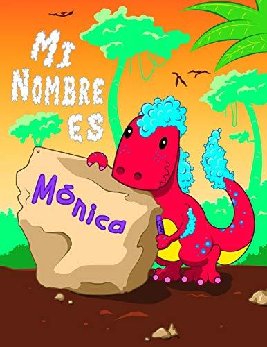 Mi Nombre es Mónica: 2 libros de trabajo en 1! Nombre perso