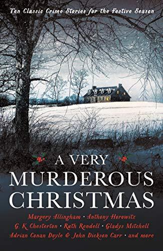 A Very Murderous Christmas: Ten Classic Crime Stories for the Festive Season