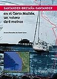 Santander-Bretaña-Santander en el Corto Maltés, un velero de 6 metros