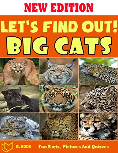 Let's Find Out!: Big Cat - Activity And Encyclopedia Book For Kid With Fun Facts, Amazing Images And Quizzes (English Edition)