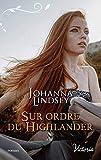 Sur ordre du Highlander (Victoria) (French Edition)