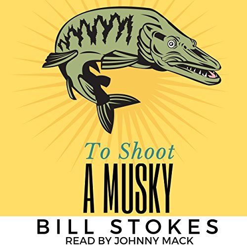 To Shoot a Musky audiobook cover art