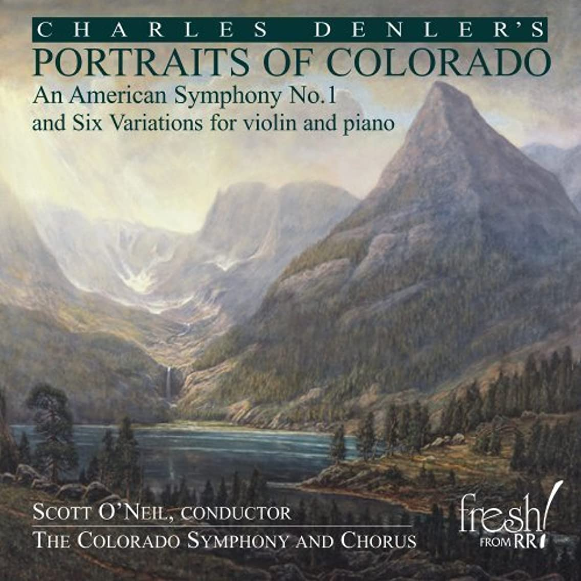 Denler: Portraits of Colorado - American Symphony No. 1, Six Variations for violin and piano (2013-05-04)