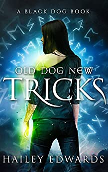 Old Dog, New Tricks (Black Dog Book 3) by [Hailey Edwards]