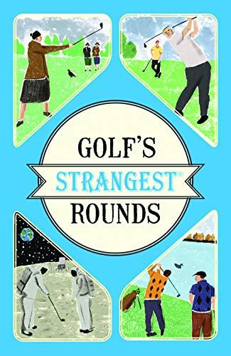 Golfs Strangest Rounds (Strangest series)