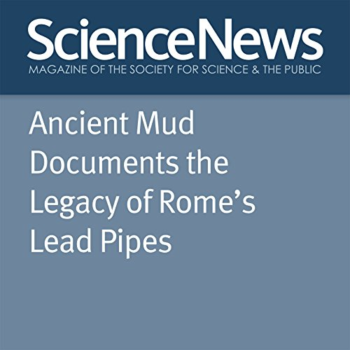 『Ancient Mud Documents the Legacy of Rome's Lead Pipes』のカバーアート