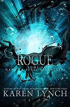 Rogue (Relentless Tome 3) (Relentless French) par [Karen Lynch, Laure Valentin]
