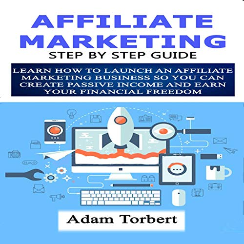 Affiliate Marketing Step by Step Guide audiobook cover art