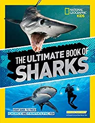 Image: The Ultimate Book of Sharks (National Geographic Kids) | Hardcover: 192 pages | by Brian Skerry (Author). Publisher: National Geographic Children's Books; edition edition (May 15, 2018)