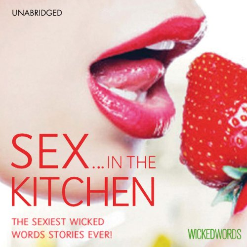 Wicked Words: Sex in the Kitchen cover art