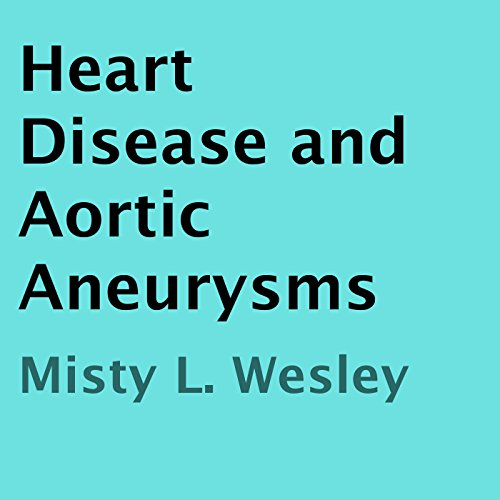 Heart Disease and Aortic Aneurysms audiobook cover art