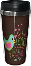 Tree-Free Greetings sg24343 Cute Song Bird: Psalm 96:1 Sip 'N Go Stainless Steel Lined Travel Tumbler, 16-Ounce