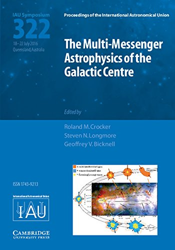 The Multi-Messenger Astrophysics of the Galactic Centre (IAU S322) (Proceedings of the International Astronomical Union Symposia and Colloquia, Band 322)