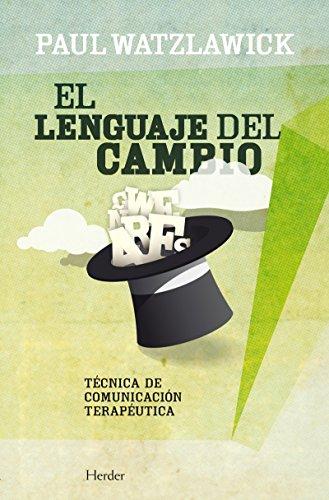 El lenguaje del cambio: Nueva técnica de la comunicación terapéutica (Spanish Edition)
