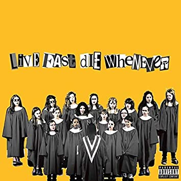 Live Fast, Die Whenever