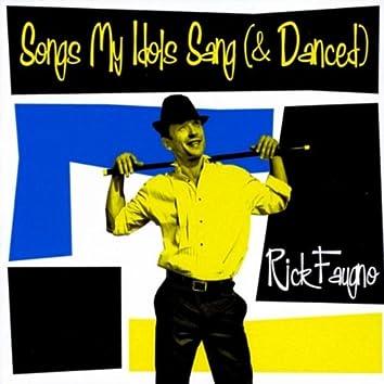 SONGS MY IDOLS SANG (& DANCED)