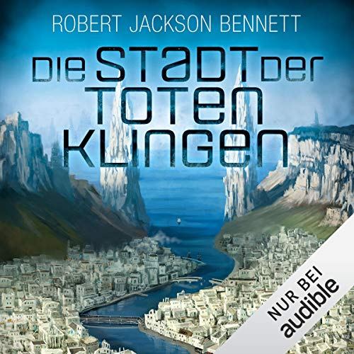 Die Stadt der toten Klingen     Die göttlichen Städte 2              By:                                                                                                                                 Robert Jackson Bennett                               Narrated by:                                                                                                                                 Peter Weiß                      Length: 24 hrs and 57 mins     Not rated yet     Overall 0.0