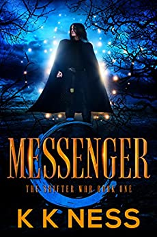 Messenger (The Shifter War Book 1) by [K K Ness]