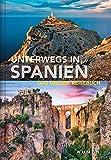 Unterwegs in Spanien: Das große Reisebuch (KUNTH Unterwegs in ...: Das grosse Reisebuch)