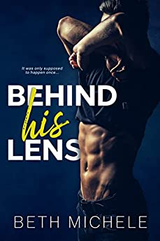 Behind His Lens: A Hot Bisexual Romance by [Beth Michele]