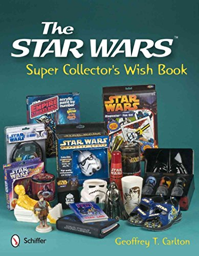 [(The Star Wars Super Collector's Wish Book)] [By (author) Geoffrey T. Carlton] published on (August, 2011)