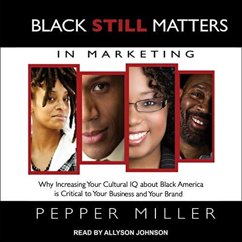 Black Still Matters in Marketing audiobook cover art