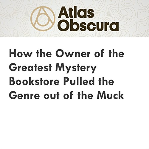 How the Owner of the Greatest Mystery Bookstore Pulled the Genre out of the Muck audiobook cover art