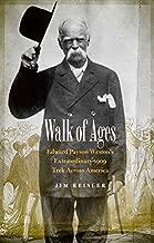 Walk of Ages: Edward Payson Weston's Extraordinary 1909 Trek Across America