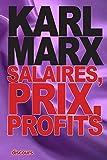 Salaires, prix, profits by Karl Marx (2015-10-08) - CreateSpace Independent Publishing Platform - 08/10/2015
