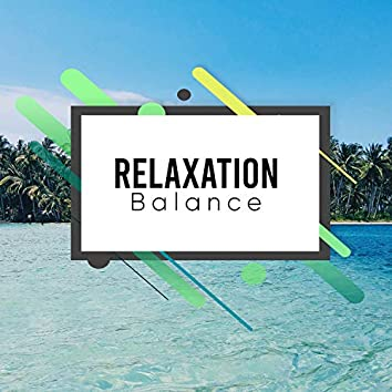 #Relaxation Balance