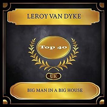 Big Man in a Big House (UK Chart Top 40 - No. 34)