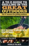The A to Z Guide to Grilling in the Great Outdoors: Second Edition (English Edition)