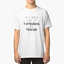 In a world full of Kardashian be a Pearson This Is Us Classic TShirtT Shirt Premium, Tee shirt, Hoodie for Men, Women Unisex Full Size.