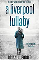 A Liverpool Lullaby: Large Print Edition (Mersey Murder Mysteries)
