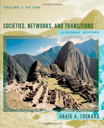Societies, Networks, and Transitions: A Global History, Volume I: To 1500