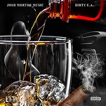 Lit (feat. Dirty U.A.)