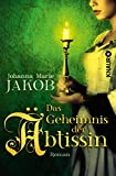 Johanna Maria Jakob: Das Geheimnis der Äbtissin