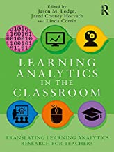 Learning Analytics in the Classroom: Translating Learning Analytics Research for Teachers