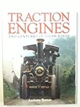 Traction Engines: Two Centuries of Steam Power