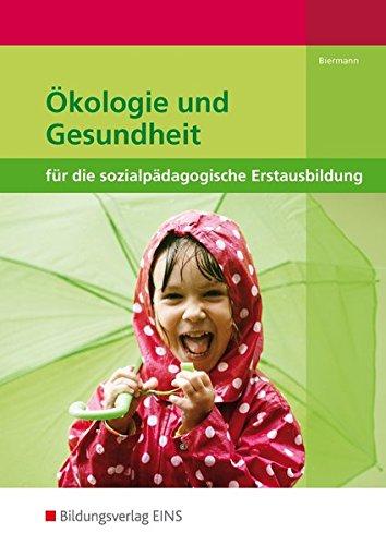 Ökologie und Gesundheit für die sozialpädagogische Erstausbildung - Kinderpflege, Sozialpädagogische Assistenz, Sozialassistenz: Schülerband