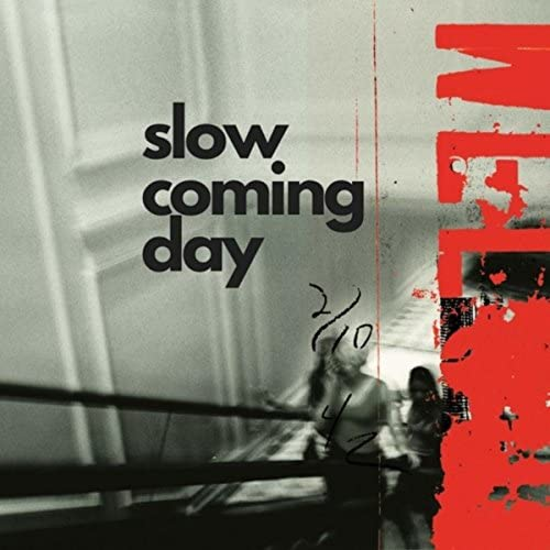 Slow Coming Day