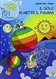 Il sole si mette il pigiama. Ediz. illustrata (Il battello a vapore. Il mondo del signor Acqua)