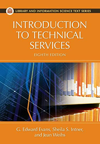Introduction to Technical Services, 8th Edition (Library...