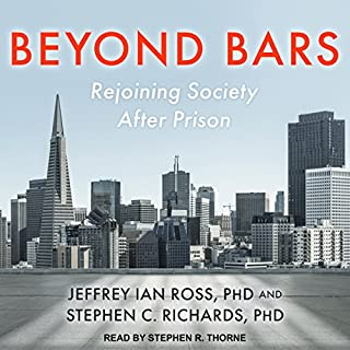 Beyond Bars     Rejoining Society After Prison              Written by:                                                                                                                                 Jeffrey Ian Ross PhD,                                                                                        Stephen C. Richards PhD                               Narrated by:                                                                                                                                 Stephen R. Thorne                      Length: 7 hrs and 17 mins     Not rated yet     Overall 0.0